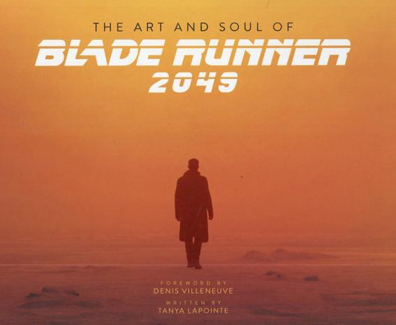 The Art and Soul of Blade Runner 2049/Tanya Lapointe、Denis Villeneuve