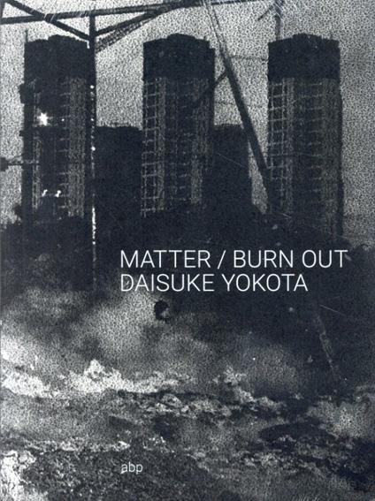 横田大輔 MATTER/BURN OUT/横田大輔