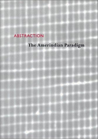 セザール・パポノスト Abstraction: The Amerindian Paradigm/Cesar Paternosto