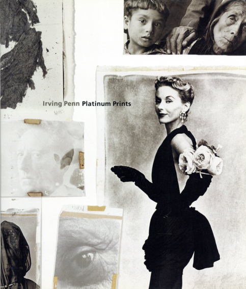 アーヴィング・ペン写真集 Irving Penn: Platinum Prints/Sarah Greenough
