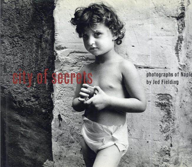 ジェド・フィールディング写真集 City of Secrets: Photographs of Naples/Jed Fielding写真