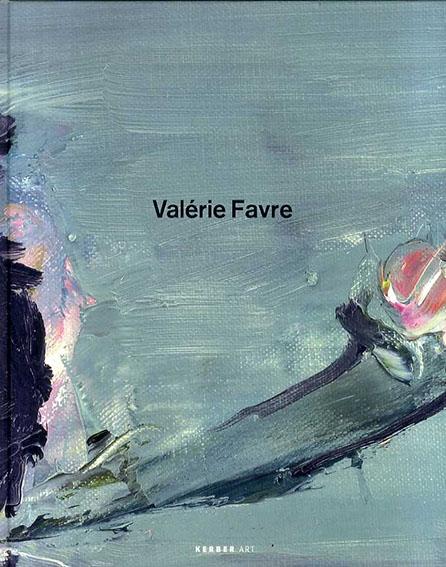 ヴァレリー・ファーヴル Valerie Favre/Antje Dietze Valerie Favre寄 Monika Machnicki編
