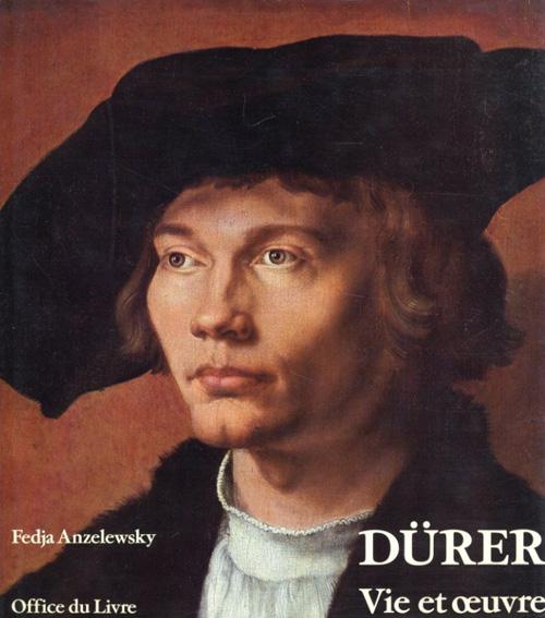デューラー Durer: vie et oeuvre/Fedja Anzelewsky