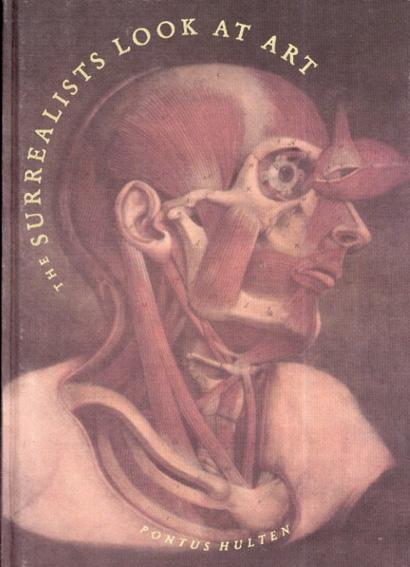 The Surrealists Look at Art/Pontus Hulten編