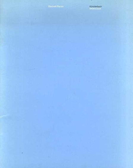 エリザベス・ペイトン Elizabeth Peyton: Katalog/Elizabeth Peyton