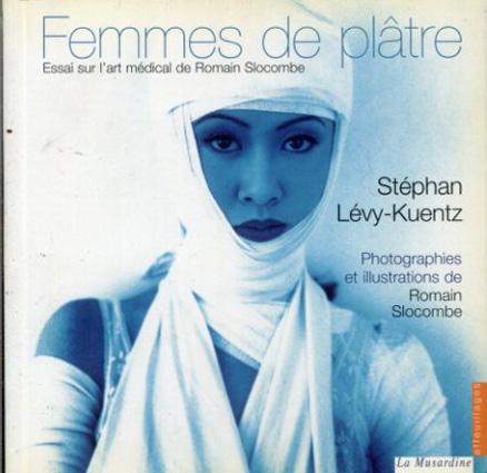 ロマン・スロコンブ Femmes de platre : Essai sur l'art medical de Romain Slocombe/