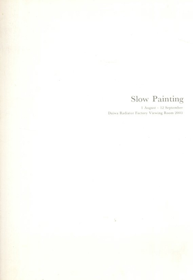 Slow Painting/Ryoko Aoki Nobuya Hoki Zon Ito Takeshi Masada