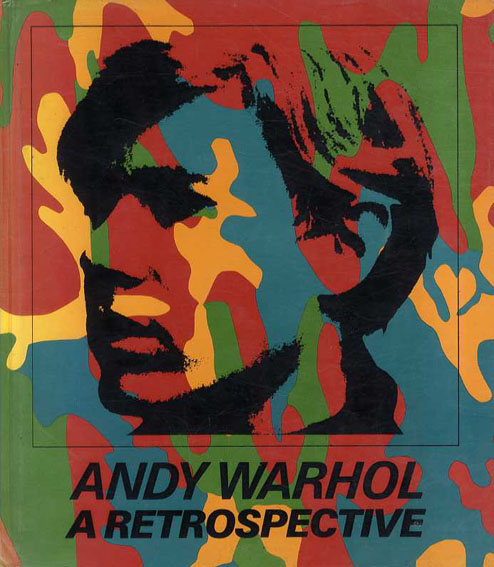 アンディ・ウォーホル Andy Warhol: A Retrospective/Kynaston McShine編
