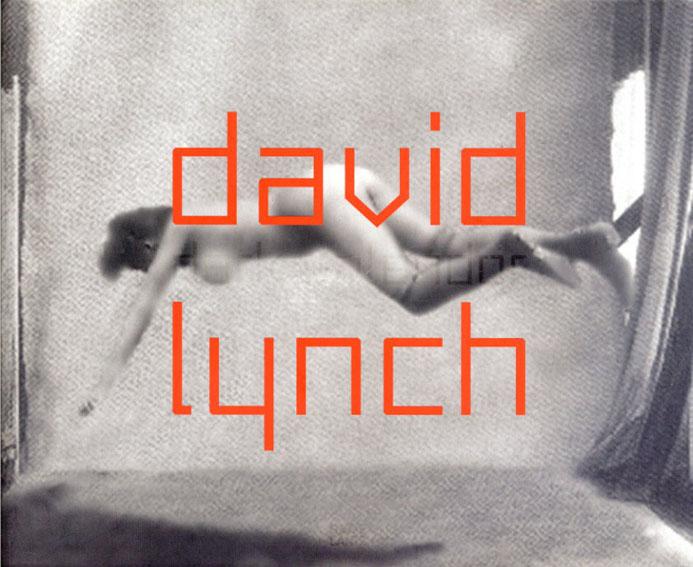 デヴィッド・リンチ David Lynch/Werner Spies編