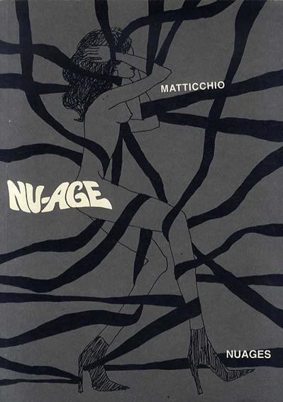 フランコ・マティッキオ Franco Matticchio: Nu-Age/Franco Matticchio