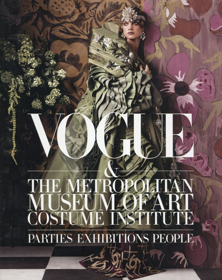 Vogue and The Metropolitan Museum of Art Costume Institute: Parties, Exhibitions, People/Hamish Bowles Chloe Malle編 Anna Wintour序 Thomas P Campbell