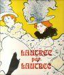 ロートレックによるロートレック Lautrec Par Lautrec/PH.Huisman M.G.Dortuのサムネール