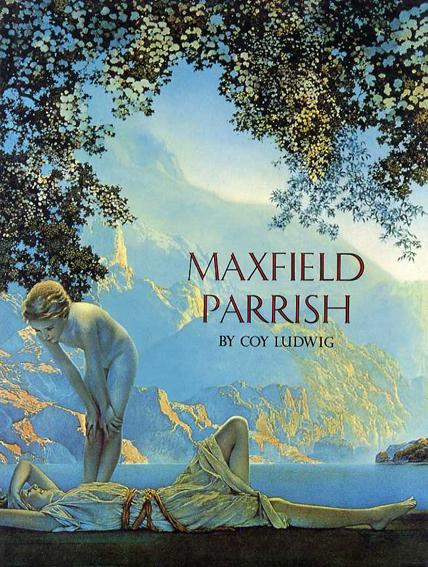 マックスフィールド・パリッシュ Maxfield Parrish/Coy Ludwig