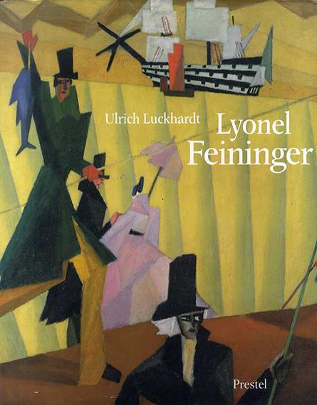 ライオネル・ファイニンガー Lyonel Feininger/Ulrich Luckhardt