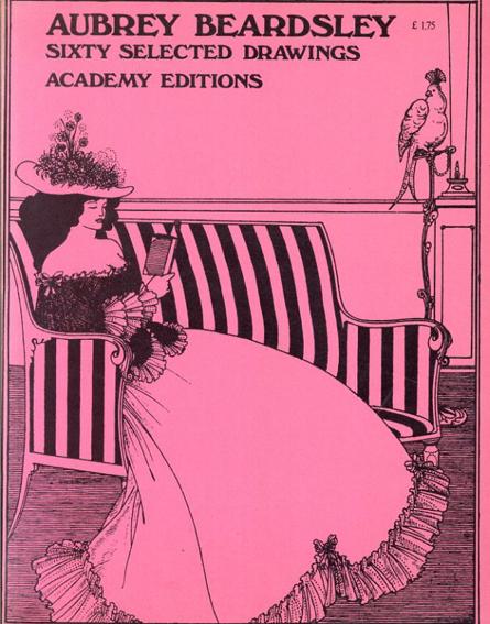 オーブリー・ビアズリー Aubrey Beardsley: Sixty Selected Drawings Academy Editions/Aubrey Beardsley