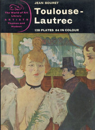 ロートレック Toulouse-Lautrec(The World of Art Library)/Jean Bouret
