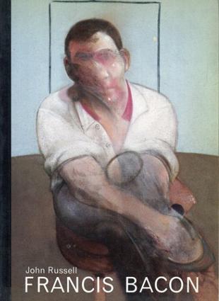 フランシス・ベーコン Francis Bacon(The World of Art Library)/John Russell