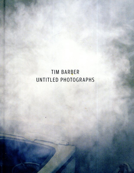 ティム・バーバー写真集 Tim Barber: Untitled Photographs/Tim Barber