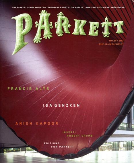 パルケット Parkett 69/Francis Alys/Isa Genzken/Anish Kapoor