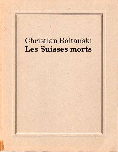 クリスチャン・ボルタンスキー Christian Boltanski: Les Suisses Morts/