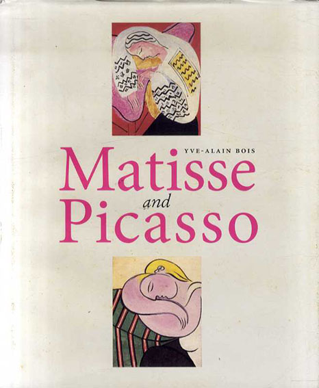 Matisse And Picasso/Yves-Alain Bois
