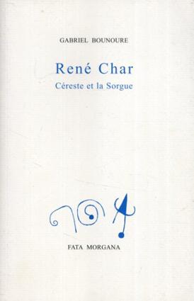 ルネ・シャール Rene Char: Cereste et la Sorgue Bounoure, Gabriel /Gabriel Bounoure