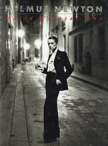 ヘルムート・ニュートン写真集 Helmut Newton: World without Men/Helmut Newton