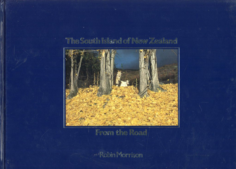Robin Morrison: South Island of New Zealand from the Road/Robin Morrison