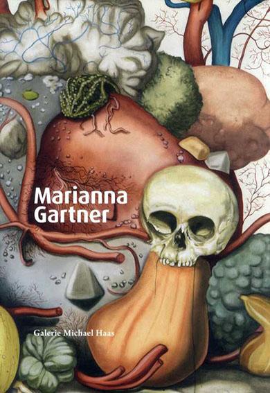 マリアーナ・ガートナー Marianna Gartner: Still Lifes/マリアーナ・ガートナー