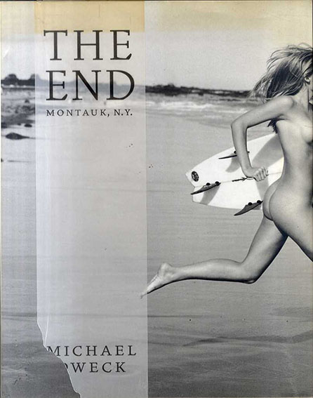 マイケル・ドウェック写真集 Michael Dweck: The End: Montauk, N.Y./Michael Dweck