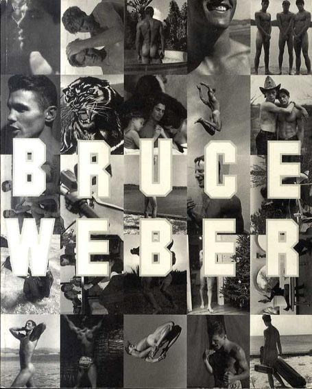ブルース・ウェーバー Bruce Weber/Bruce Weber