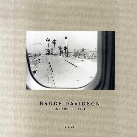 ブルース・デビッドソン写真集 Bruce Davidson: Los Angeles 1964/Bruce Davidson