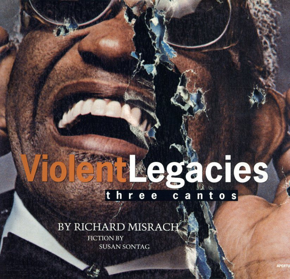 リチャード・ミスラック写真集 Violent Legacies: Three Cantos/Richard Misrach/Susan Sontag