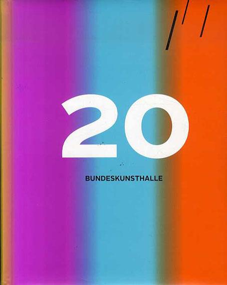 ドイツ連邦共和国美術展示館 20 Jahre Bundeskunsthalle: 1992 - 2012/Kunst- und Ausstellungshalle der Bundesrepublik Deutschland
