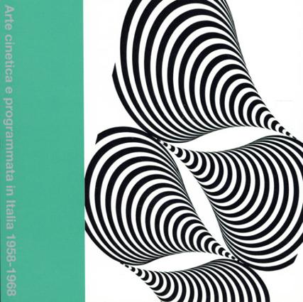 キネティック・アート Arte Cinetica e Programmata in Italia 1958-1968/マルコ・メネグッツォ