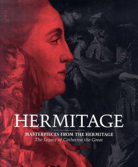 エルミタージュ Masterpieces from the Hermitage: The Legacy of Catherine the Great/Mikhail Dedinkin