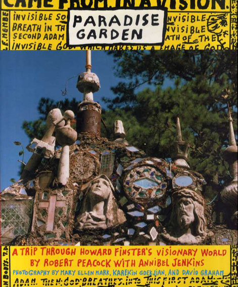 ハワード・フィンスター Paradise Garden: A Trip Through Howard Finster's Visionary World/Robert Peacock/Annibel Jenkins