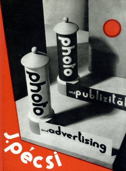 ヨセフ・ペクシ Joszef Pecsi: Photo And Advertising/Joszef Pecsi