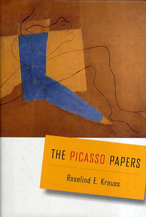 ピカソ The Picasso Papers/Rosalind E. Krauss