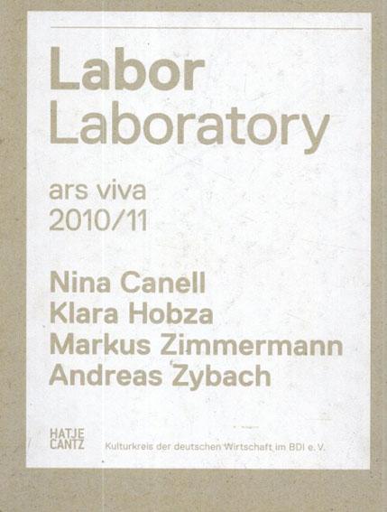 Ars Viva 2010/11: Labor / Laboratory/Nina Canell/Klara Hobza/Markus Zimmermann/Andreas Zybach