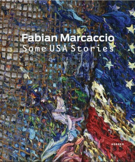 Fabian Marcaccio: Some USA Stories/Martin Hentschel