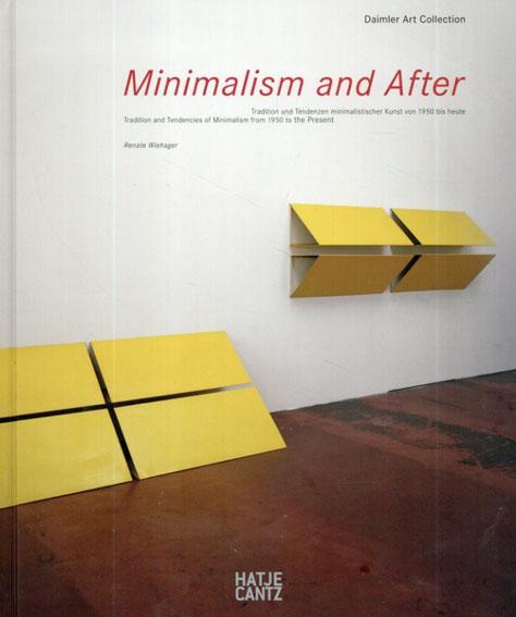 ミニマリズムとその後 1950年から現在までMinimalism and After:Tradition and Tendencies of Minimalism from 1950 to the Present(Daimler Art Collection)/Renate Wiehager