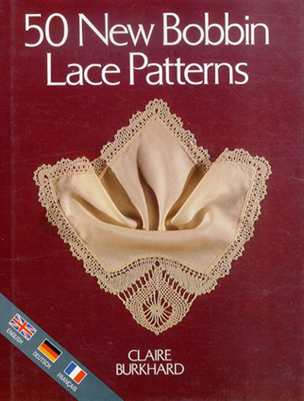 50 New Bobbin Lace Patterns/Claire Burkhard