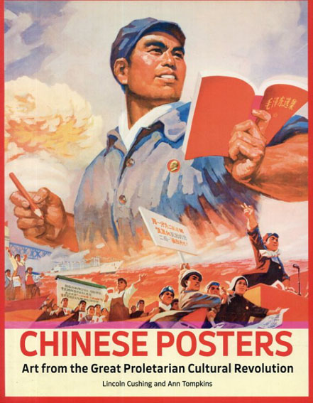 Chinese Posters: Art from the Great Proletarian Cultural Revolution/