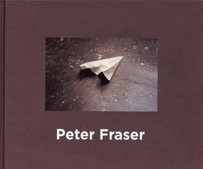 ピーター・フレイザー写真集 Peter Fraser/Peter Fraser