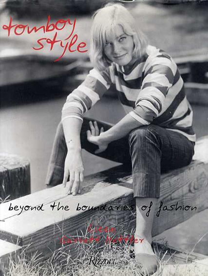 Tomboy Style: Beyond the Boundaries of Fashion/Lizzie Garrett Mettler