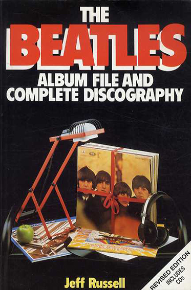 The Beatles Album File and Complete Discography/Jeff Russell