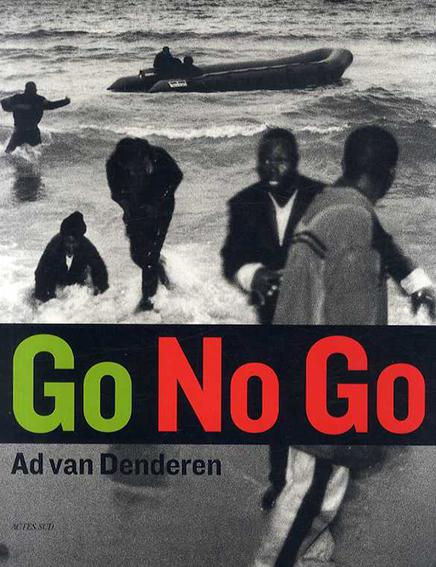 アド・ファン・デンデレン写真集 Ad Van Denderen: Go no go/Ad Van Denderen