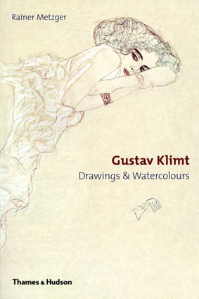 グスタフ・クリムト Gustav Klimt: Drawings & Watercolors/Rainer Metzger/ Gustav Klimt