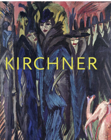 エルンスト・ルートヴィヒ・キルヒナー Ernst Ludwig Kirchner: The Dresden and Berlin Years/Jill Lloyd、Magdalen Moeller